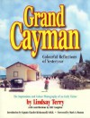 Grand Cayman: Colourful Reflections of Yesteryear - Lindsay Terry