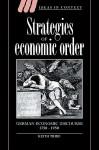 Strategies of Economic Order: German Economic Discourse, 1750 1950 - Keith Tribe