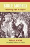 Bible Models: The Shining Lights of Scripture - Richard Newton