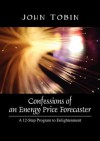 Confessions of an Energy Price Forecaster: A 12-Step Program to Enlightenment - John Tobin