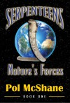 Serpenteens-Nature's Forces - Pol McShane