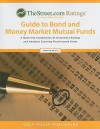 TheStreet.com Ratings' Guide to Bond and Money Market Mutual Funds: A Quarterly Compilation of Investment Ratings and Analyses Covering Fixed Income Funds - Grey House Publishing