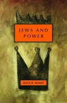 Jews and Power - Ruth R. Wisse
