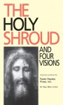 The Holy Shroud and Four Visions - Patrick O'Connell, Charles M. Carty