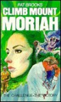 Climb Mount Moriah: - Pat Brooks