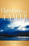 Christians and Cancer - Mike Wilson