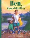 Ben, King of the River (Concept Books (Albert Whitman)) - David Gifaldi, Layne Johnson
