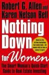 Nothing Down for Women: The Smart Woman's Quick-Start Guide to Real Estate Investing - Robert G. Allen, Karen Nelson Bell, Mark Victor Hansen