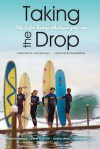 Taking the Drop: Life is for Living, Whatever Your Age - Sheree da Costa, Danielle Dubois, Jillian Flitton, Debbie James