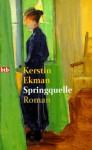 Springquelle - Kerstin Ekman, Hedwig M. Binder