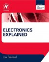 Electronics Explained: The New Systems Approach to Learning Electronics - Louis E. Frenzel Jr.