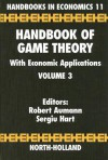 Handbook of Game Theory with Economic Applications Volume 3 (Handbooks in Economics) (Handbooks in Economics) - S. Hart