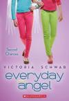 Everyday Angel #2: Second Chances - Victoria Schwab