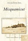 Misquamicut, Rhode Island (Postcard History Series) - Donald L. Gentile, Bernard Gordon