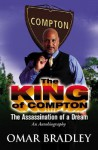 The King of Compton!: The Assassination of a Dream - Omar N Bradley