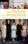 A Brief History of the House of Windsor - Michael Paterson