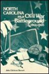 North Carolina as a Civil War Battleground, 1861-1865 - John Barrett