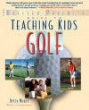 The Baffled Parent's Guide to Teaching Kids Golf - Detty Moore