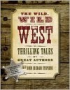 The Wild, Wild West - John Richard Stephens