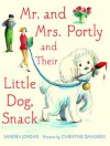 Mr. and Mrs. Portly and Their Little Dog, Snack - Sandra Jordan, Christine Davenier