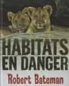 Habitats En Danger - Robert Bateman, Nancy Kovacs, Marie-Josee Briere