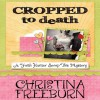 Cropped to Death: A Faith Hunter Scrap This Mystery - Christina Freeburn, Tara Ochs