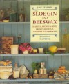 Sloe Gin And Beeswax - Jane Newdick