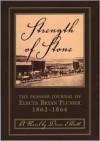 Strength of Stone: The Pioneer Journal of Electa Bryan Plumer: 1862-1864 - Diane Elliott, Diane Elliot