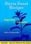 Stevia Sweet Recipes - Jeffrey Goettemoeller