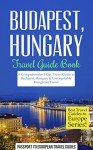 Budapest Travel Guide: Budapest, Hungary: Travel Guide Book-A Comprehensive 5-Day Travel Guide to Budapest, Hungary & Unforgettable Hungarian Travel (Best Travel Guides to Europe Series Book 15) - Passport to European Travel Guides, Budapest, Hungary