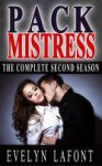 Pack Mistress The Complete Second Season - Evelyn Lafont