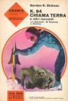K.94 chiama Terra e altri racconti - Gordon R. Dickson, Jack Sharkey, J.T. McIntosh, Mack Reynolds, Antonangelo Pinna, Beata della Frattina