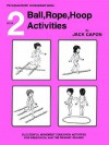 Book 2: Ball, Rope, Hoop Activities - Frank Alexander, John E Lewis