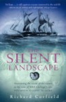 The Silent Landscape: Discovering the World of the Oceans in the Wake of HMS Challenger's Epic 1872 Mission to Explore the Sea Bed: In the Wake of HMS Challenger 1872-1876 - Richard Corfield