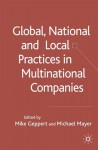 Global, National and Local Practices in Multinational Companies - Michael Mayer, Mike Geppert