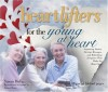 Heartlifters for Young at Heart: Surprising Stories, Stirring Messages, and Refreshing Scriptures that Make the Heart Soar - Susan Duke