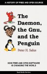 The Daemon, the Gnu, and the Penguin - Peter H. Salus, Jeremy C. Reed, Jon Hall