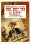 Who Shot the Sheriff?: Follow the Clues to Unravel the Mystery (Solve It Yourself) - Phil Roxbee Cox