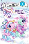 My Little Pony: Winter Festival (I Can Read My Little Pony - Level 1) - Ruth Benjamin, Lyn Fletcher