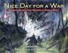 Nice Day for a War: Adventures of a Kiwi Soldier in World War 1 - Chris Slane, Matt Elliott