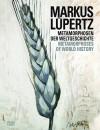 Markus Lupertz: Metamorphosen Der Weltgeschichte/Metamorphoses of World History - Klaus Albrecht Schroder, Rainer Metzger