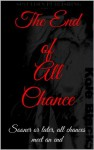 The End of All Chance (The Chance Series, #5) - Kole Black