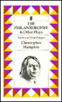 The Philanthropist and Other Plays - Christopher Hampton