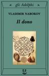 Il dono - Vladimir Nabokov, Serena Vitale