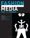 Fashion Media: Past and Present - Djurdja Bartlett, Shaun Cole, Agnès Rocamora