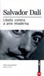 Libelo Contra a Arte Moderna - Salvador Dalí, Paulo Neves