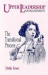 The Upper Leadership Management: The Transitional Process - Warren B. Dahk Knox