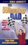The Winning Dad: How to Finish First with Your Kids - Stan Toler, Jerry Brecheisen