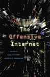 The Offensive Internet: Speech, Privacy, and Reputation - Saul Levmore, Martha C. Nussbaum