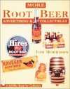 More Root Beer Advertising and Collectibles - Tom Morrison